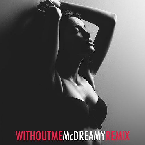 Without Me by McDreamy