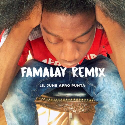 Famalay (Remix) by Lil June Afro Punta