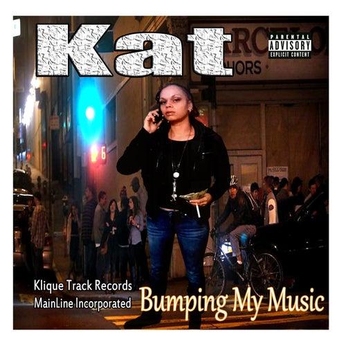 Bumpin My Music by Kat