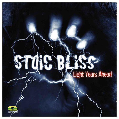 Light Years Ahead  (Stoic Bliss) by Stoic Bliss