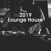 2019 Lounge House by Various Artists