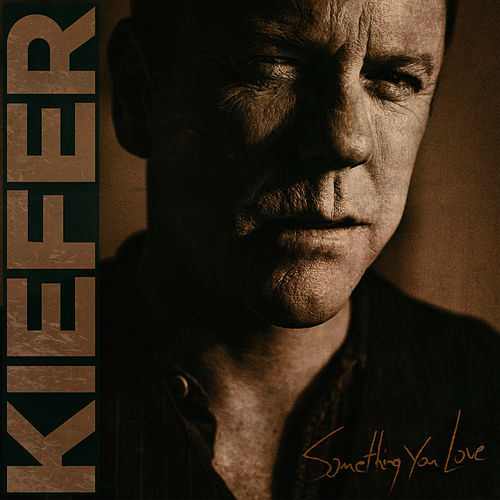 Something You Love by Kiefer Sutherland