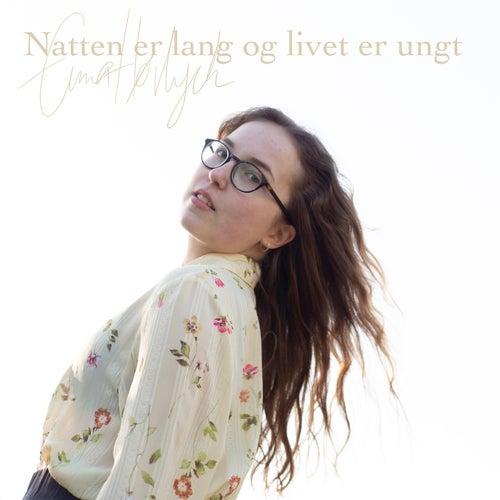Natten er lang og livet er ungt by Emma Hørlyck