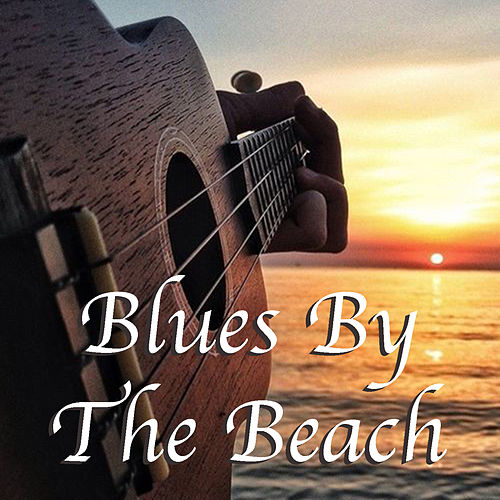 Blues By The Beach de Various Artists