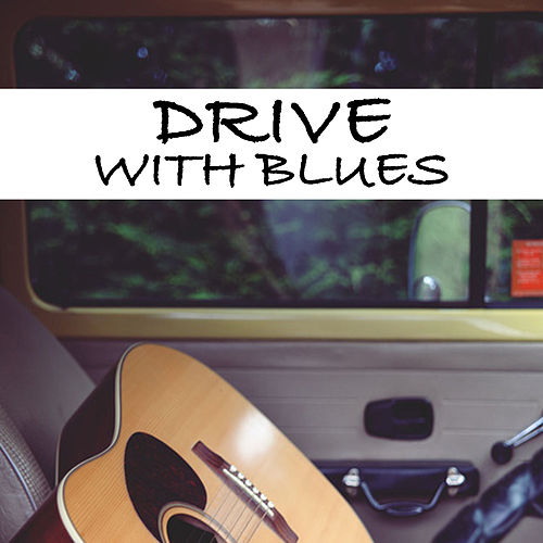 Drive With Blues de Various Artists