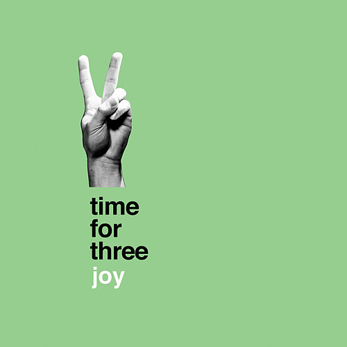 Joy by Time for Three