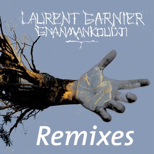Gnanmankoudji (Remixes) de Laurent Garnier