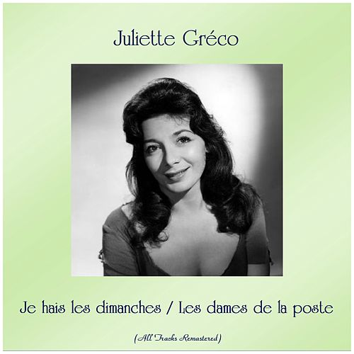 Je hais les dimanches / Les dames de la poste (All Tracks Remastered) von Juliette Greco