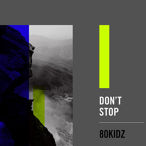 Don't Stop by 80Kidz