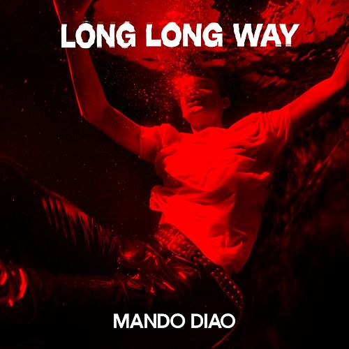 Long Long Way von Mando Diao