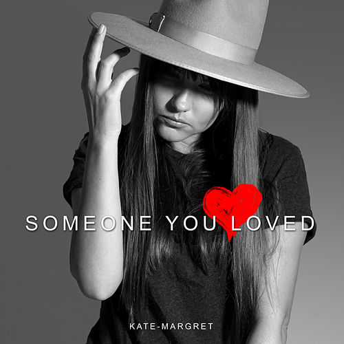 Someone You Loved van Kate-Margret