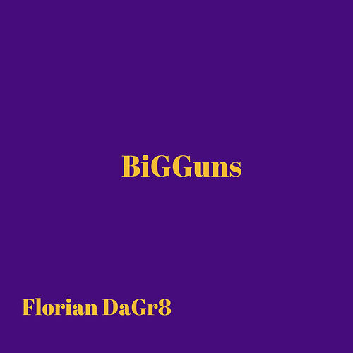 Bigguns de Florian DaGr8