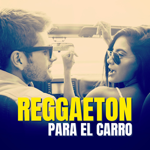 Reggaeton para el Carro by Various Artists