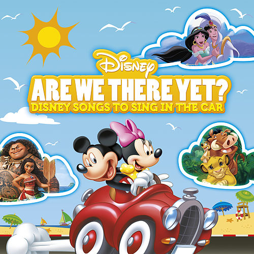 Are We There Yet? Disney Songs to Sing In the Car by Various Artists