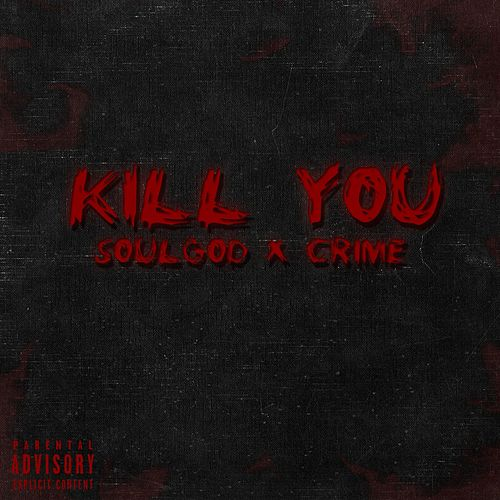 Kill You by Soul God