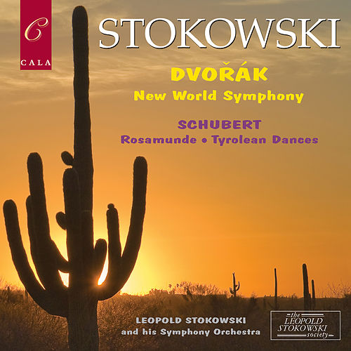 Schubert: Rosamunde, Tyrolean Dances - Dvořák: New World Symphony de Leopold Stokowski