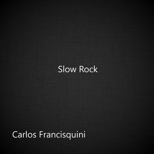 Slow Rock by Carlos Francisquini