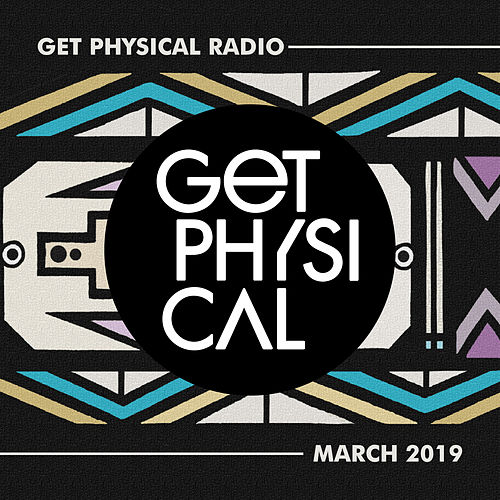 Get Physical Radio - March 2019 de Various Artists