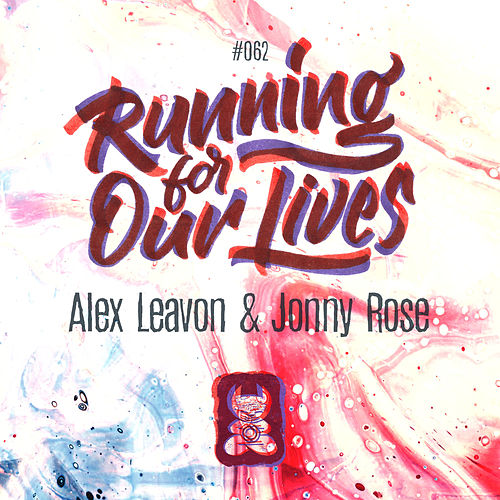 Running For Our Lives by Alex Leavon