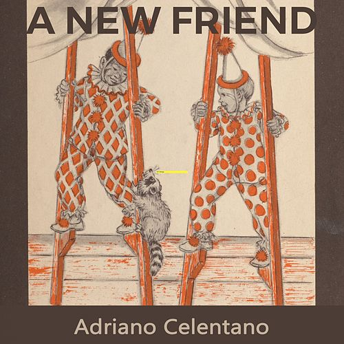 A new Friend von Adriano Celentano