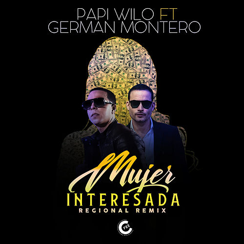 Mujer Interesada (Regional Remix) by Papi Wilo