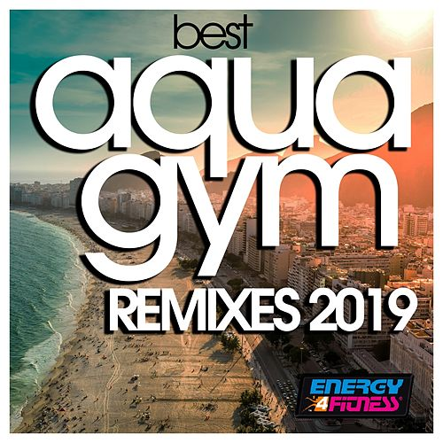 Best Aqua Gym Remixes 2019 by Various Artists