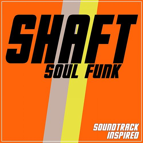 Shaft (Soul Funk Soundtrack Inspired) de Various Artists