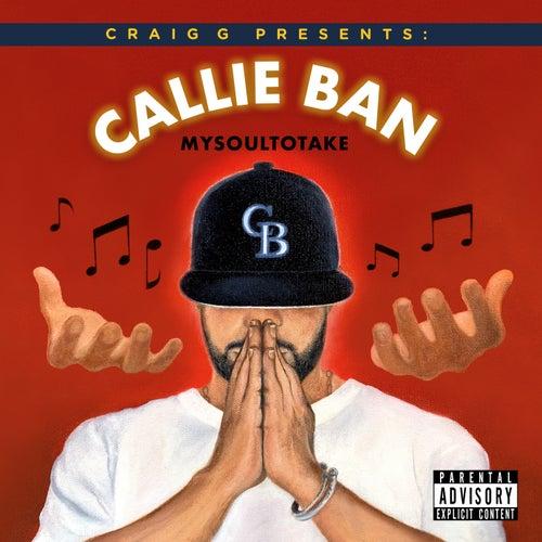 Craig G Presents: Callie Ban's 'My Soul to Take' de Callie Ban