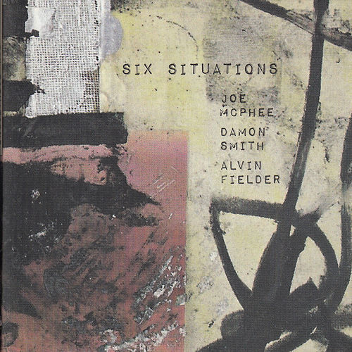 Six Situations by Joe McPhee