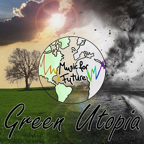 Green Utopia by Music for Future