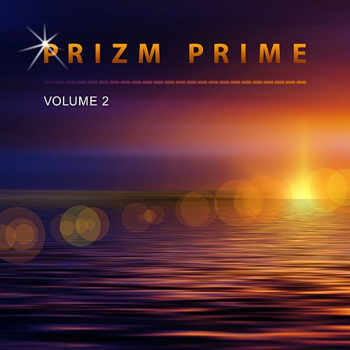 Prizm Prime, Vol. 2 by Prizm Prime