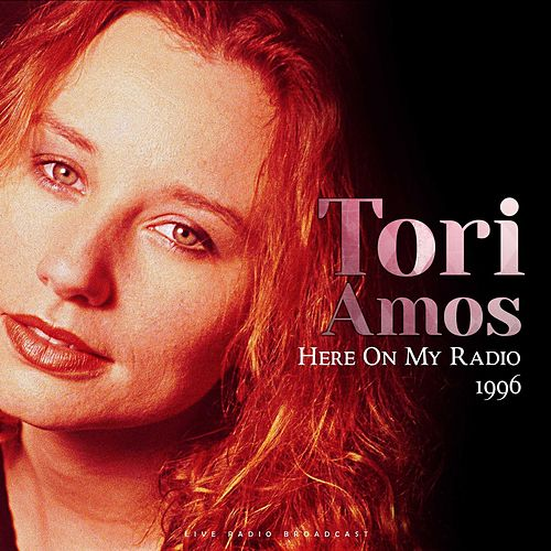 Here On My Radio 1996 (Live) by Tori Amos
