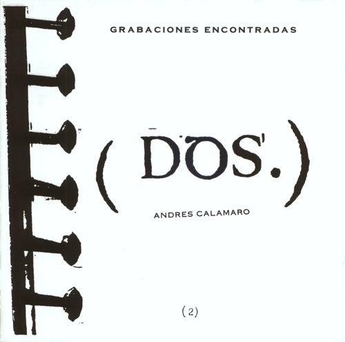 Grabaciones Encontradas (Dos) de Andres Calamaro
