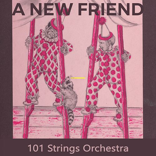 A new Friend by 101 Strings Orchestra