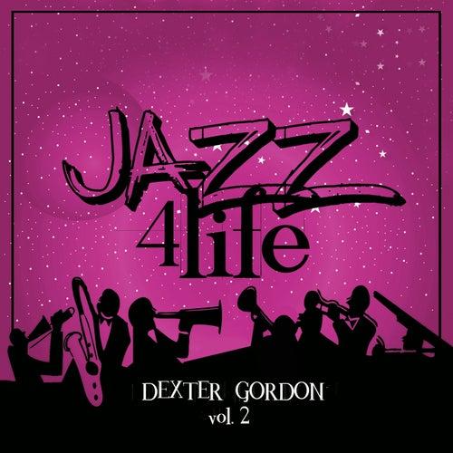 Jazz 4 Life, Vol. 2 de Dexter Gordon