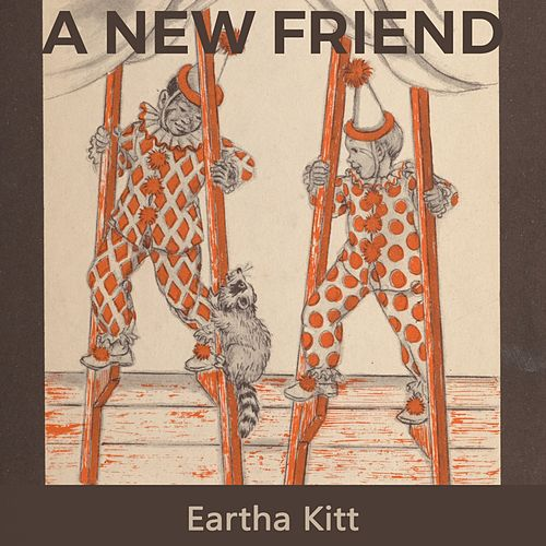 A new Friend de Eartha Kitt
