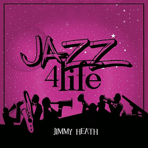 Jazz 4 Life von Jimmy Heath