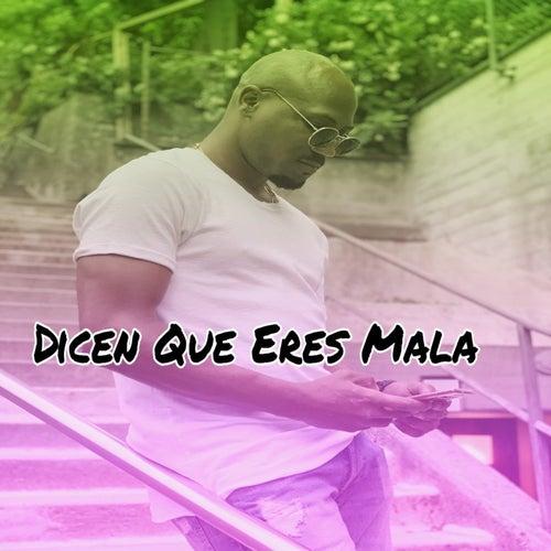Dicen Que Eres Es Mala by Seanchez