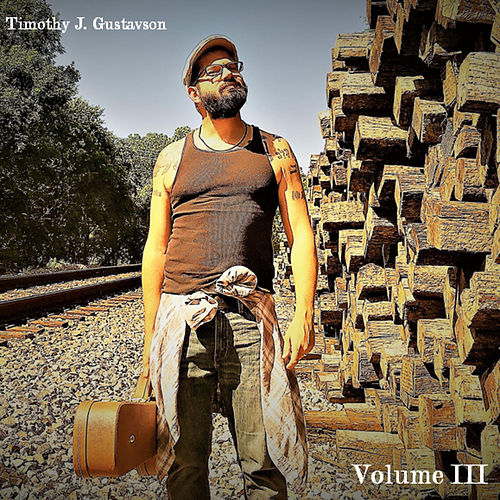 Timothy J. Gustavson Vol. III by Timothy J. Gustavson