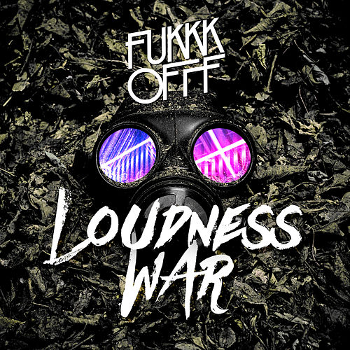 Loudness War - Single von Fukkk Offf
