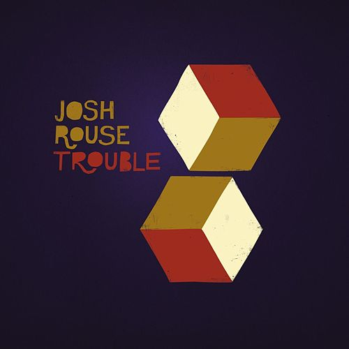 Trouble by Josh Rouse