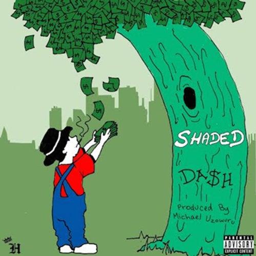 Shaded de Da$H