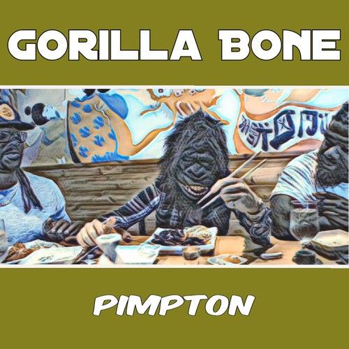 Gorilla Bone by Pimpton
