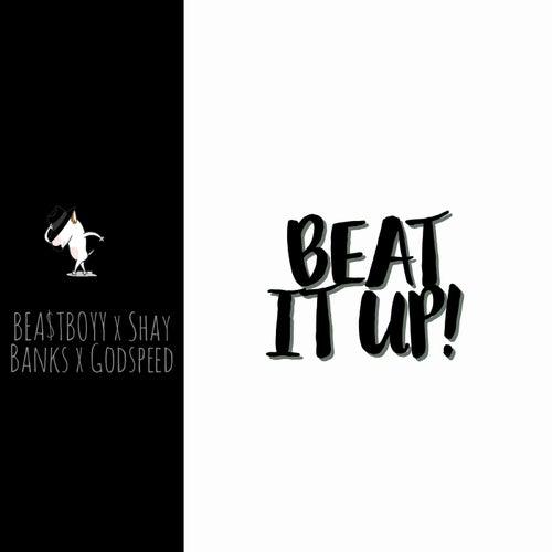 Beat It Up! by Bea$tboyy