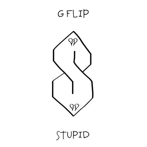Stupid by G Flip