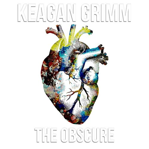 The Obscure by Keagan Grimm