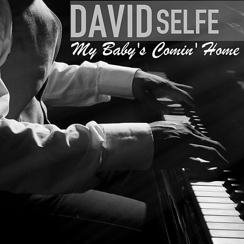 My Baby's Comin' Home von David Selfe