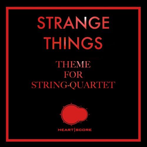 Strange Things (Theme for Stringquartet) de Heartscore