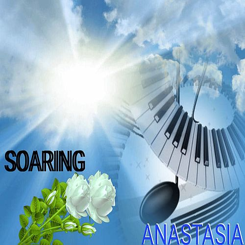 Soaring by Anastasia
