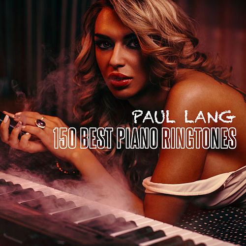 150 Best Piano Ringtones de Paul Lang